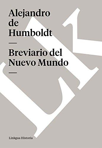 Breviario del Nuevo Mundo por Alejandro de Humboldt