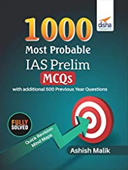 1000 Most Probable IAS Prelim MCQs with additional 500 Previous Year Questions
