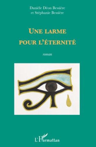 Une larme pour léternité: Roman (French Edition)
