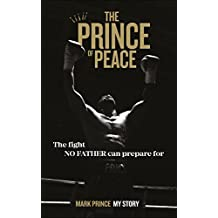 The Prince Of Peace: Mark Prince: My Story