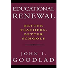Educational Renewal P: Better Teachers, Better Schools