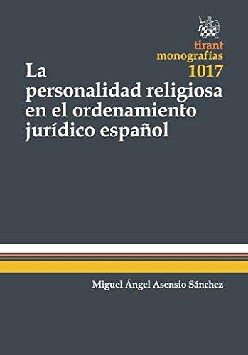 La Personalidad Religiosa en el Ordenamiento Jurídico Español (Monografías)