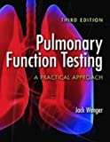Pulmonary Function Testing: A Practical Approach by Jack Wanger (2011-06-16)