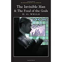 The Invisible Man and The Food of the Gods (Wordsworth Classics)