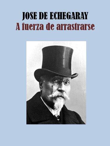 A FUERZA DE ARRASTRARSE