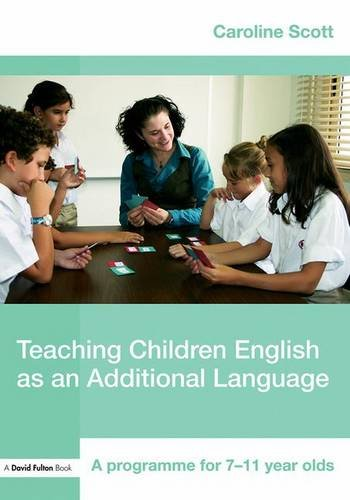 Teaching Children English as an Additional Language: A Programme for 7-12 Year Olds (David Fulton Books)