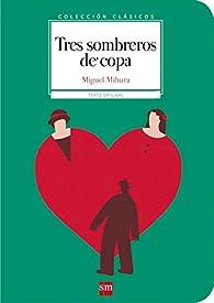 Tres sombreros de copa par Miguel Mihura