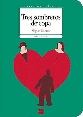Tres sombreros de copa (Clásicos) por Miguel Mihura
