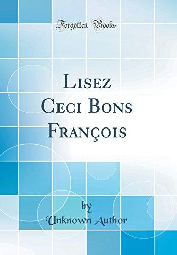 Lisez Ceci Bons Franois (Classic Reprint)