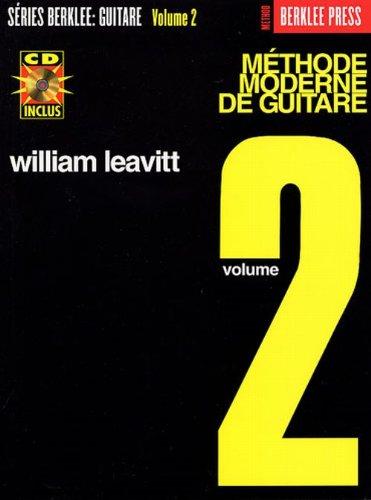 Leavitt Methode Moderne De Guitare Berklee Vol.2 + Cd par William Leavitt