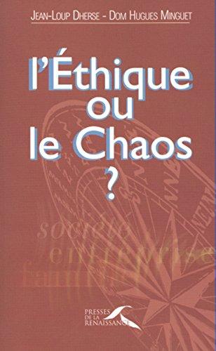 L'éthique ou le chaos ? par Jean-Loup Dherse, Hugues Minguet