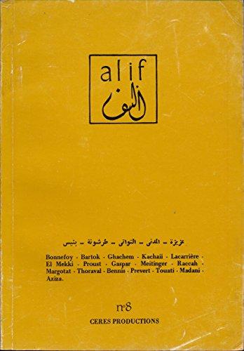 Alif N° 8 - Yves Bonnefoy (L'origine du langage), Béla Bartok (La musique populaire des Arabes de la région de Biskra), Jacques Prévert (Cheval dans une île), Jacques Lacarrière (L'aurige) ...