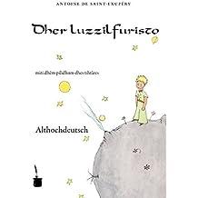 Dher luzzilfuristo: Der keline Prinz - Althochdeutsch