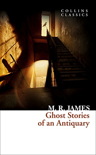 Ghost Stories of an Antiquary (Collins Classics) por M. R. James