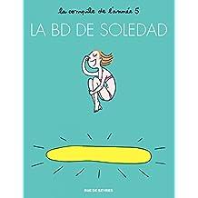 La BD de Soledad - Tome 5 - La BD de Soledad - Tome 5 (French Edition)