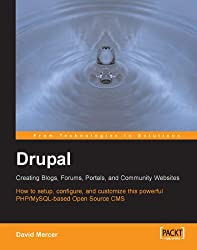 Drupal: Creating Blogs, Forums, Portals, and Community Websites