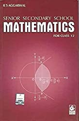 Senior Secondary School Mathematics for Class 12 by R S Aggarwal (2018-19 Session)