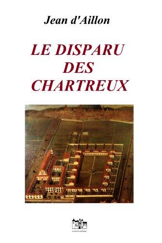 LE DISPARU DES CHARTREUX: Les enquêtes de Louis Fronsac par Jean d'Aillon