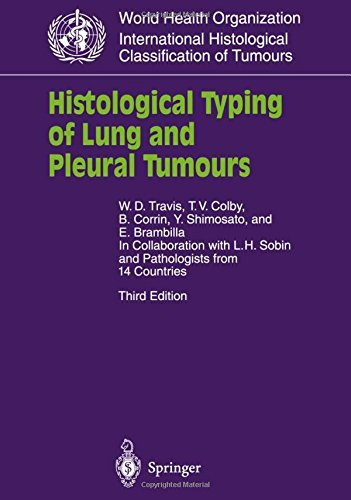 Histological Typing of Lung and Pleural Tumours (WHO. World Health Organization. International Histological Classification of Tumours) by W.D. Travis (1999-04-23)