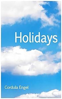 Holidays: Sechs Wochen, die alles verändern