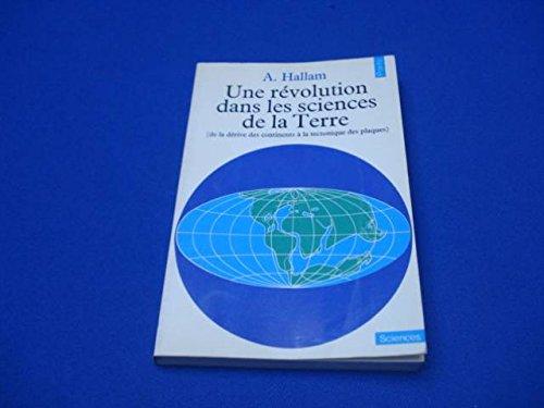 Une Rvolution dans les sciences de la terre : De la drive des continents  la tectonique des plaques (Points)
