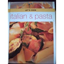 Pasta and Italian (Let's Cook S.)