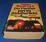 Der Panther jagt im Dämmerlicht - Wilbur Smith