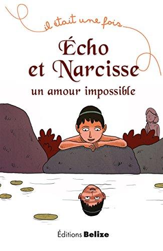 Livre gratuits Écho et Narcisse, un amour impossible: La mythologie pour les plus jeunes (Il était une fois t. 7) pdf, epub