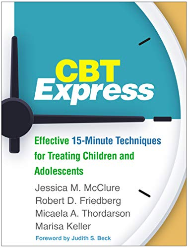CBT Express: Effective 15-Minute Techniques for Treating Children and Adolescents (English Edition)