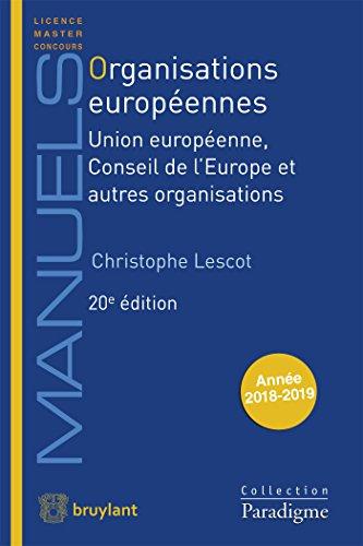 Organisations européennes : Union européenne, Conseil de l'Europe et autres organisations par Christophe Lescot