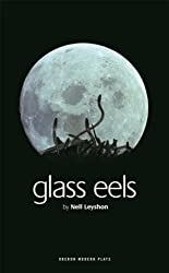 Glass Eels (Oberon Modern Plays) by Nell Leyshon (2007-06-29)