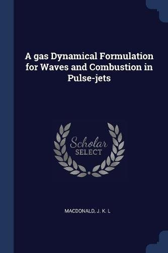 A Gas Dynamical Formulation for Waves and Combustion in Pulse-Jets