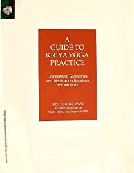 A Guide to Kriya Yoga Practice: Discipleship Guidelines and Meditation Routines for Initiates