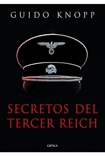Secretos del Tercer Reich (Memoria Crítica) por Guido Knopp