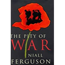 By Niall Ferguson The Pity of War (Allen Lane History) (1st Edition) [Hardcover]