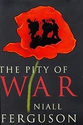 The Pity of War (Allen Lane History) by Niall Ferguson (1998-11-05)