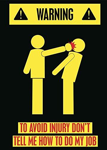 Retro Metall Schilder Warnung um Verletzungen zu Vermeiden Don 't Tell Me How to Do My Job Funny Bright Vorsicht Pic schwarz Hintergrund Poster Blechschild Geschenk Home Street Garage Tür Decor