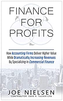 Descargar FINANCE FOR PROFITS: How Accounting Firms Deliver Higher Value While Dramatically Increasing Revenues By Specializing in Commercial Finance Epub