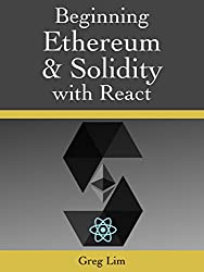 Beginning Ethereum and Solidity Smart Contracts: Developing Blockchain Decentralized Applications