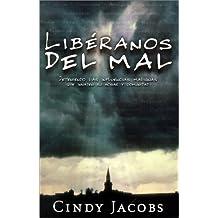 Lib??ranos Del Mal: C??mo detener las influencias malignas que invaden su hogar y comunidad (Spanish Edition) by Cindy Jacobs (2002-03-12)