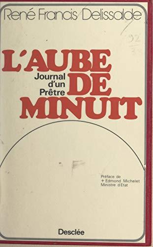 L'aube de minuit: Journal d'un prêtre (French Edition)