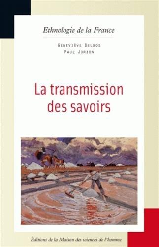 La transmission des savoirs par Geneviève Delbos, Paul Jorion