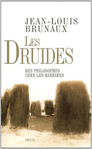 Les druides : Des philosophes chez les Barbares