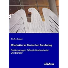 Mitarbeiter im Deutschen Bundestag by Steffen Dagger (2010-05-01)