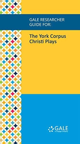 Gale Researcher Guide for: The York Corpus Christi Plays (English Edition) por Margaret Rogerson
