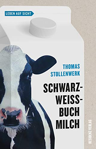Schwarzweißbuch Milch (Leben auf Sicht)