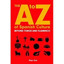 The A to Z of Spanish Culture by Pilar Orti (2014-09-24)