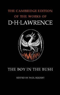[(The Boy in the Bush)] [ By (author) D. H. Lawrence, Edited by M.L. Skinner, Edited by Paul Eggert, Series edited by James T. Boulton, Series edited by Michael Black, Series edited by Lindeth Vasey, Series edited by John Worthen ] [April, 2002]
