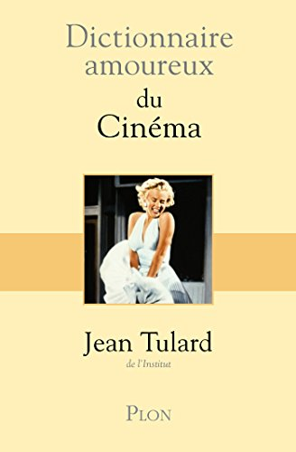 Dictionnaire amoureux du cinéma par Jean TULARD