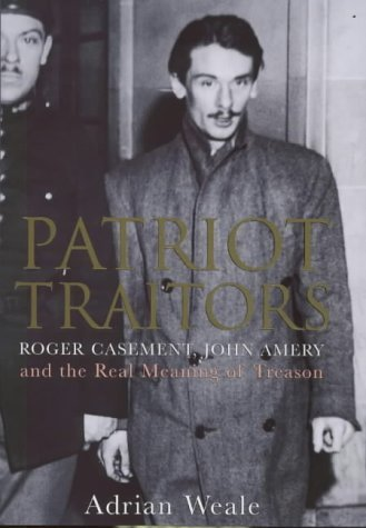 Portada del libro Patriot Traitors: Roger Casement, John Amery and the Real Meaning of Treason by Adrian Weale (7-Jun-2001) Hardcover